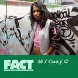 FACT Mix 46: Cooly G
