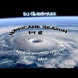 DJ GlibStylez - Hurricane Seazon Pt.8 (Underground Hip Hop Mix)