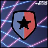 Bad Cop Worse Cop - Saturday 11th November 2017