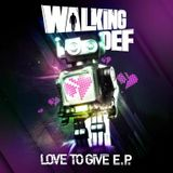 Walking Def - Love To Give Mix