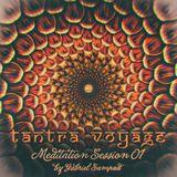 Tantra Voyage - Meditation Session 01