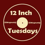 12 Inch Tuesdays #2