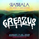Greazus - Shambhala Mix Series 2015 - 009
