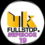 "UK FULLSTOP - #Episode 19 - (Thurs 10PM-Midnight) ""Greatest to the Latest"""
