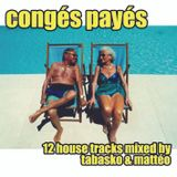Congés Payés (2004) - House Mix by Tabasko and Matteo
