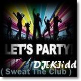 DJ[K]idd - Sweat The Club