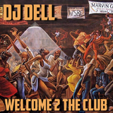 DJ Dell - Welcome 2 The Club