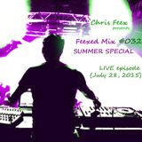Feexed Mix episode #032 SUMMER SPECIAL: Part 1 (LIVE EPISODE) [July 28, 2015]