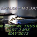 Mariano Moloc - 'In Deep We Trust' Mix Part 2 (May 2013)