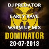 DJ Predator - Dominator 2013 Early Rave Warm Up Mix