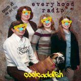 Coolcaddish-EVERY HOOD RADIO EP 4 (the new stuff)