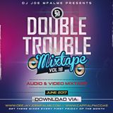 The Double Trouble Mixxtape 2016 Volume 16