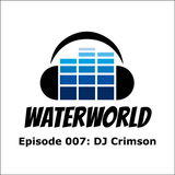Waterworld Radio 007: DJ Crimson