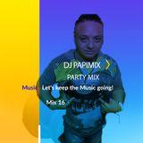 Covid- 19 Mix Series - #16 DJ PapiMix Party Mix