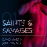 """Saints & Savages"" Mix 001 : June 2017 : DMartin"