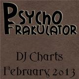 Psychofrakulator's February 2013 DJ Charts