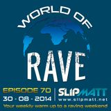 Slipmatt - World Of Rave #70