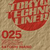 Tokyo Techno Liner EP025 - SATOSHI IMANO *Live Set*