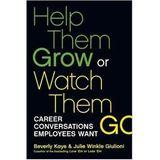Julie Winkle Giulioni: Help Them Grow Or Watch Them Go