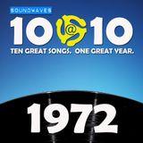 Soundwaves 10@10 #257: 1972
