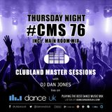 CMS76t - Clubland Master Sessions (Thur) - DJ Dan Jones - Dance Radio UK (11 MAY 2017)