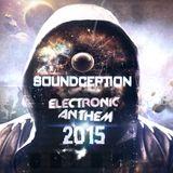 Soundception - Electronic Anthem 2015 Mix