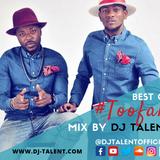 BEST OF TOOFAN (MIXTAPE EP8) - DJ TALENT