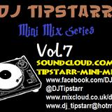 Mini Mix 7 (DJ Tipstarr)
