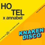 HOTEL ANNA X KNAKEN DISCO LIVE SET @ANNABEL FRIDAY 11-05-2018