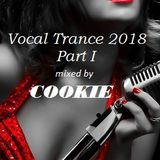 Vocal Trance 2018 part 1 Cookie