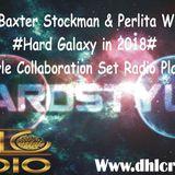 Dj Baxter Stockman & Perlita White # Hard Galaxy in 2018 # (Hard Style Collaboration Set Radio Play)