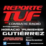 "Combate Radio presenta: Episodio 3 del  Reporte TUF con Horacio ""Punisher"" Gutiérrez"