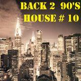 BACK 2 90s HOUSE #10