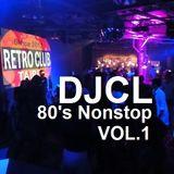 DJCL 80's Nonstop Vol.1
