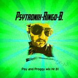 PSYTRONIX-Ringo-B.Psy and Proggy Mix Nr.81(Augusti2016)