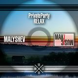 """MALYSHEV - PrivateParty """"Relax"""" [2017.11.11]"""