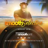 @MrSmoothEMT   #SmoothSelection - Aug 2018: SUMMER SPECIAL   R&B, Hip-Hop, Dancehall, Afrobeats, UK