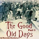 Good Old Days - Part 3