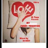 EL Toro Presents~ MY FUNNY VALENTINE~ Feb16~DJ BULLY
