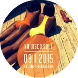 NU DISCO SOUL | 09 . 2015 | By James Barbadoro