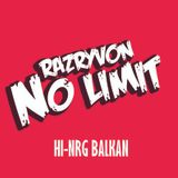 HI-NRG BALKAN - RAZRIVON NO LIMIT