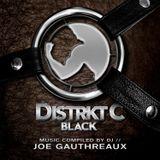 DISTRKT C :: BLACK - Mixed by Joe Gauthreaux