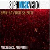 SuperMusicVision Favorites 2017 - Mix 2 MIDNIGHT