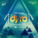 The Drop 172 (feat. Dyro)
