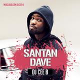 [CEE B] - X - [SANTAN DAVE] - Follow Me On Instagram: DJCEEB_