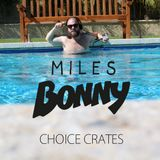 "Miles Bonny ""CHOICE CRATES"" Favorite Vinyl Selections"