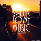Speak to Me Music - Summer Mix Part 1