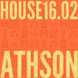 House 16.02 mixed by Athson