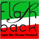 FLASHBACK RECORDS-LIGHT MIX (PROMO VERSION)