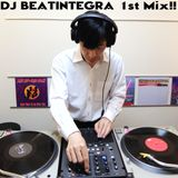 DJ BEATINTEGRA 1st Mix!!